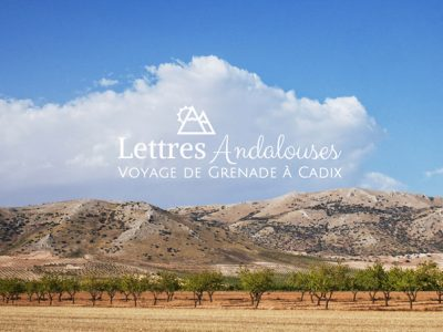 Lettres Andalouses : aux portes de la Sierra Nevada