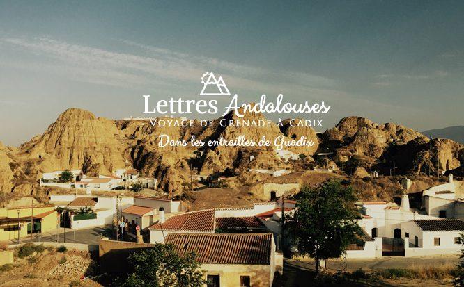 Lettres Andalouses : voyage à Guadix
